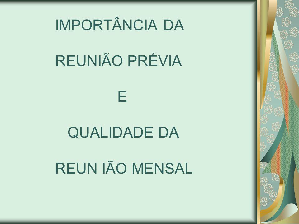 IMPORTÂNCIA DA REUNIÃO PRÉVIA E QUALIDADE DA REUN IÃO MENSAL