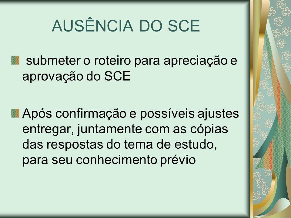 AUSÊNCIA DO SCE submeter o roteiro para apreciação e aprovação do SCE