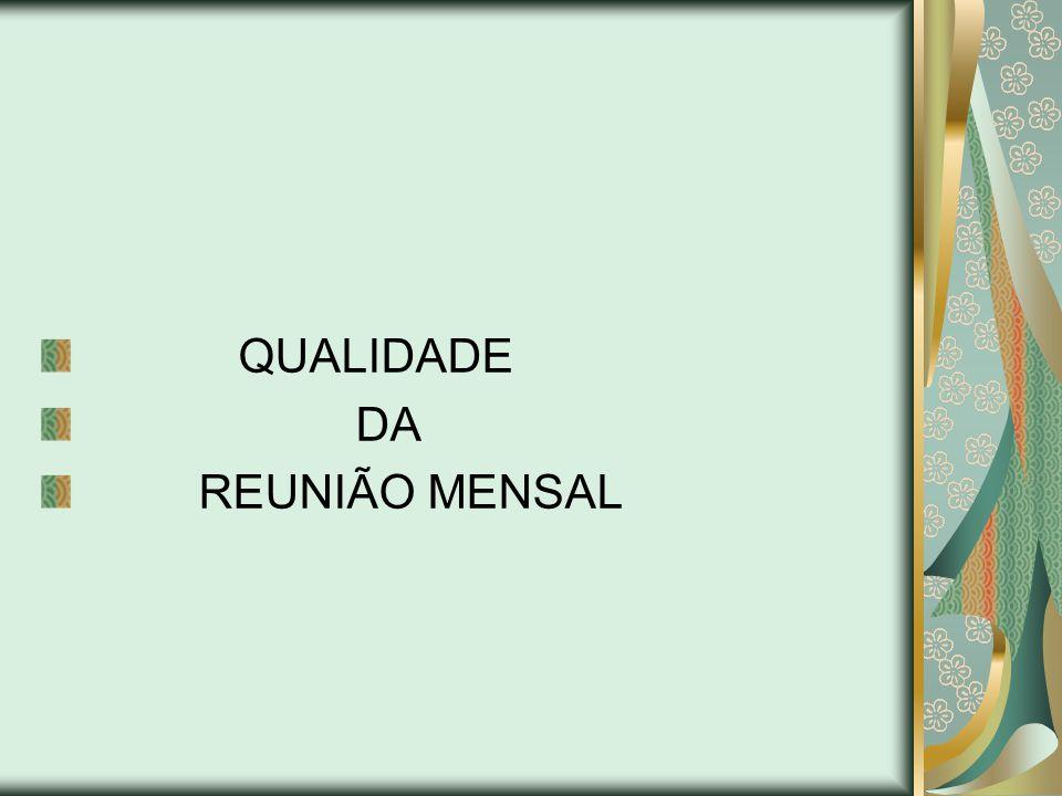 QUALIDADE DA REUNIÃO MENSAL