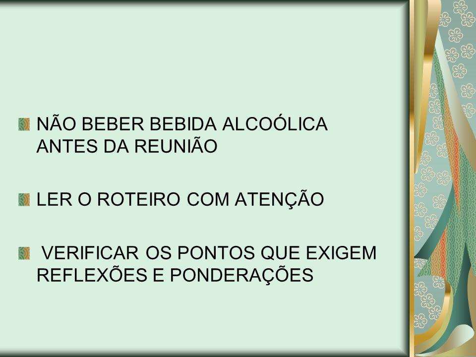 NÃO BEBER BEBIDA ALCOÓLICA ANTES DA REUNIÃO