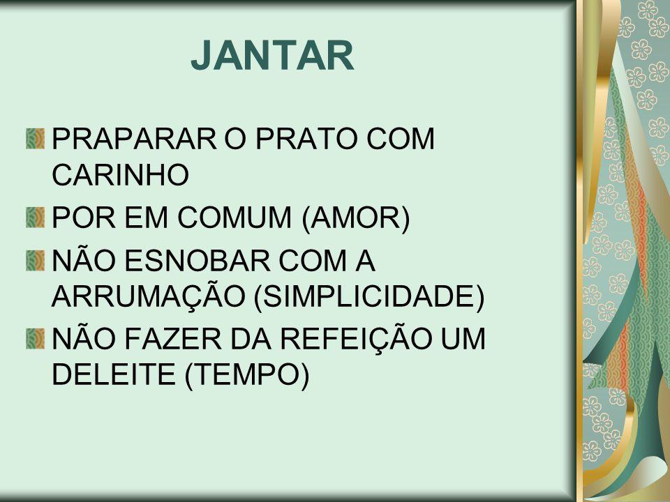 JANTAR PRAPARAR O PRATO COM CARINHO POR EM COMUM (AMOR)