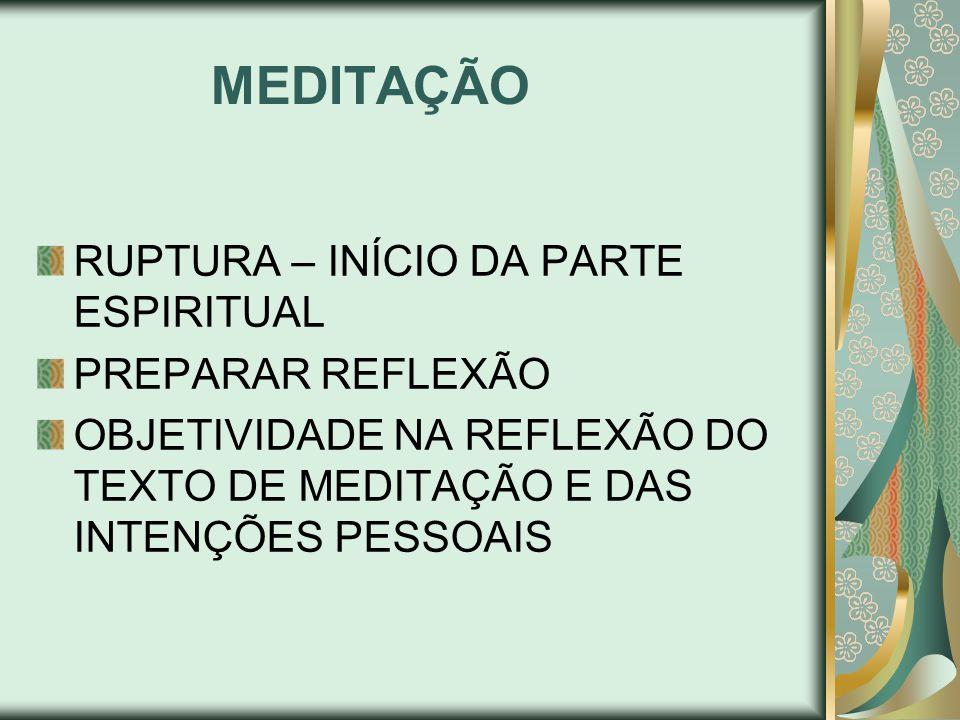 MEDITAÇÃO RUPTURA – INÍCIO DA PARTE ESPIRITUAL PREPARAR REFLEXÃO