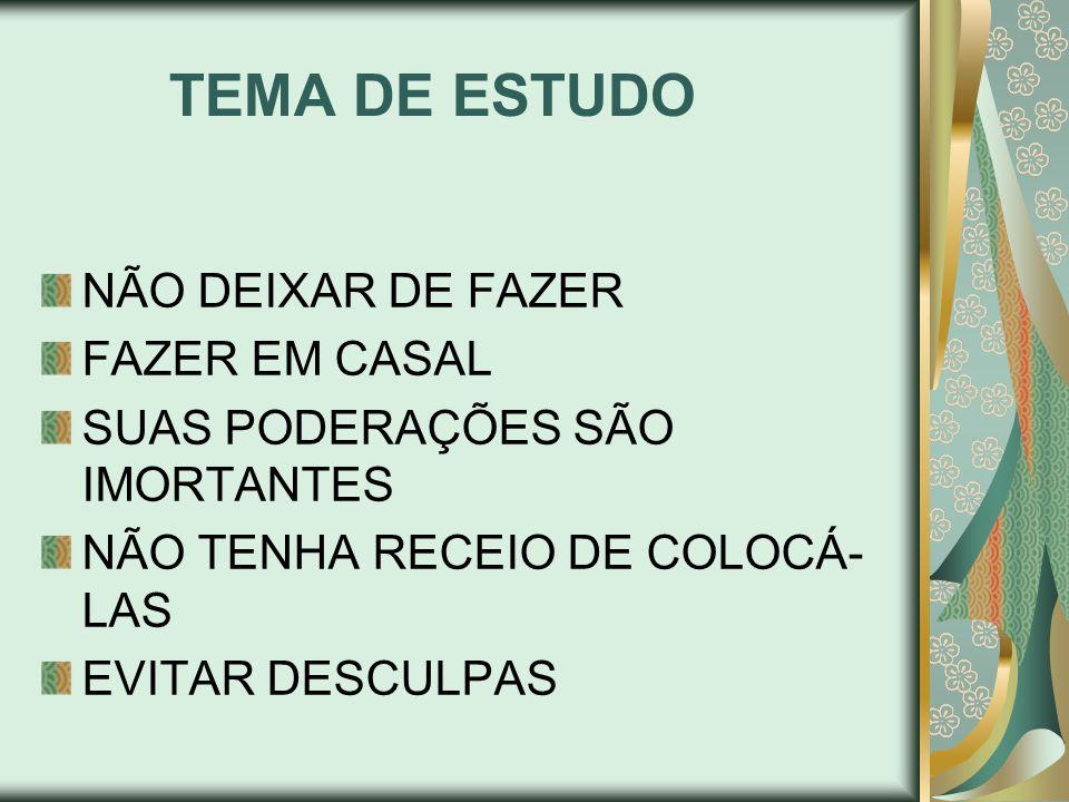 TEMA DE ESTUDO NÃO DEIXAR DE FAZER FAZER EM CASAL