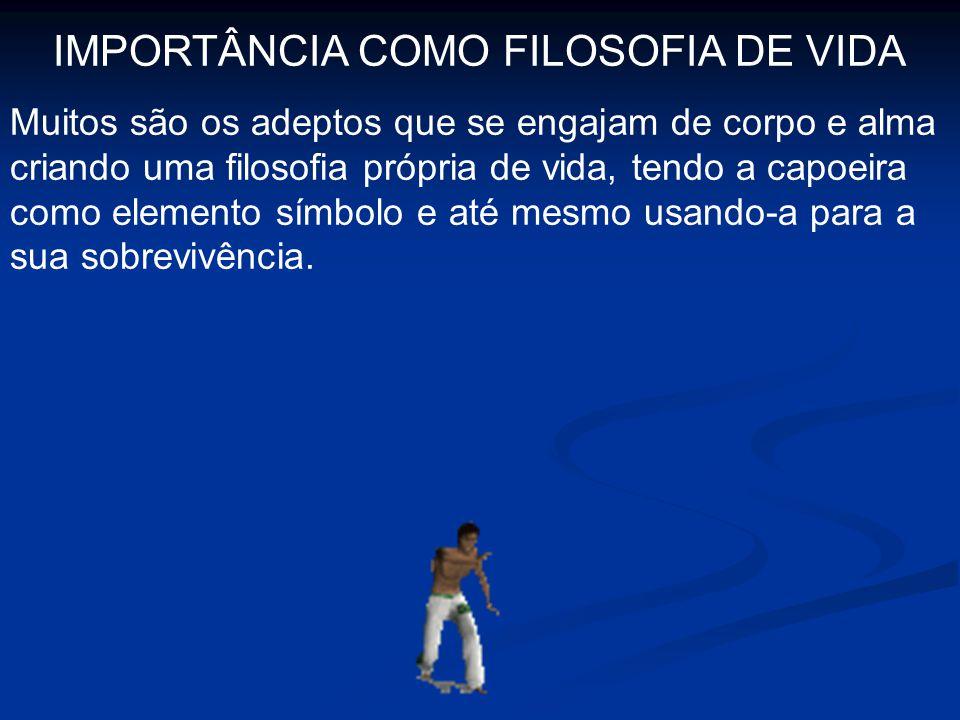IMPORTÂNCIA COMO FILOSOFIA DE VIDA