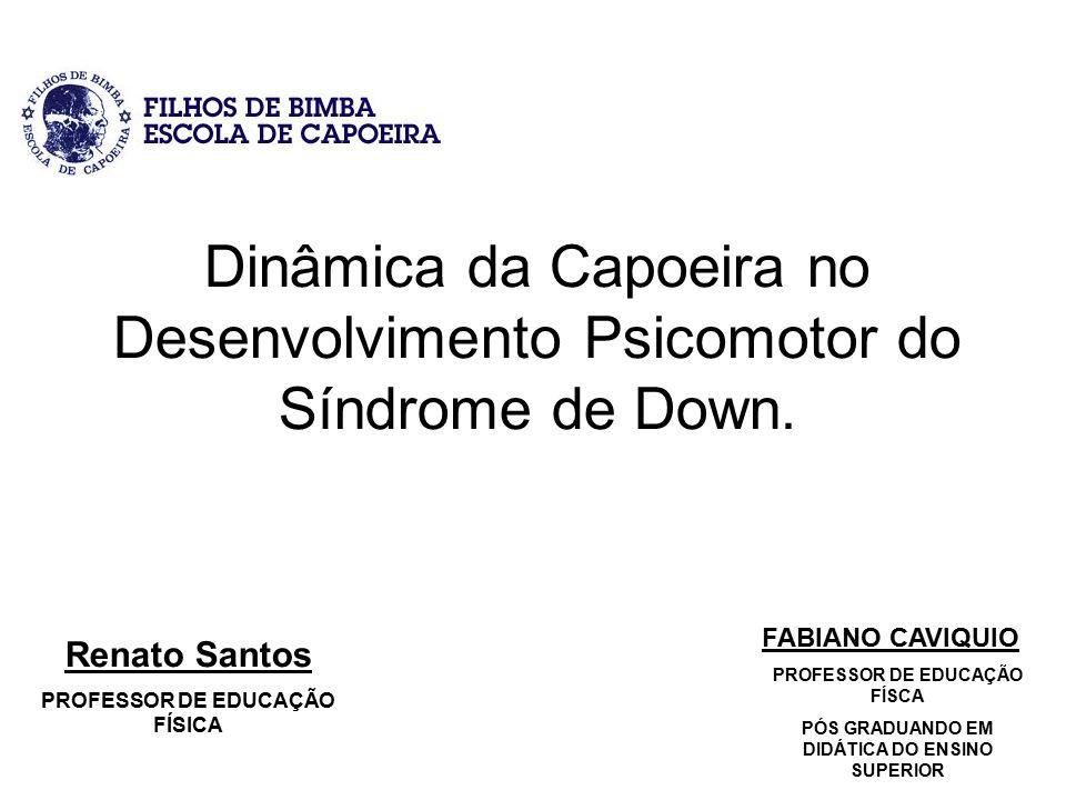 Dinâmica da Capoeira no Desenvolvimento Psicomotor do Síndrome de Down.