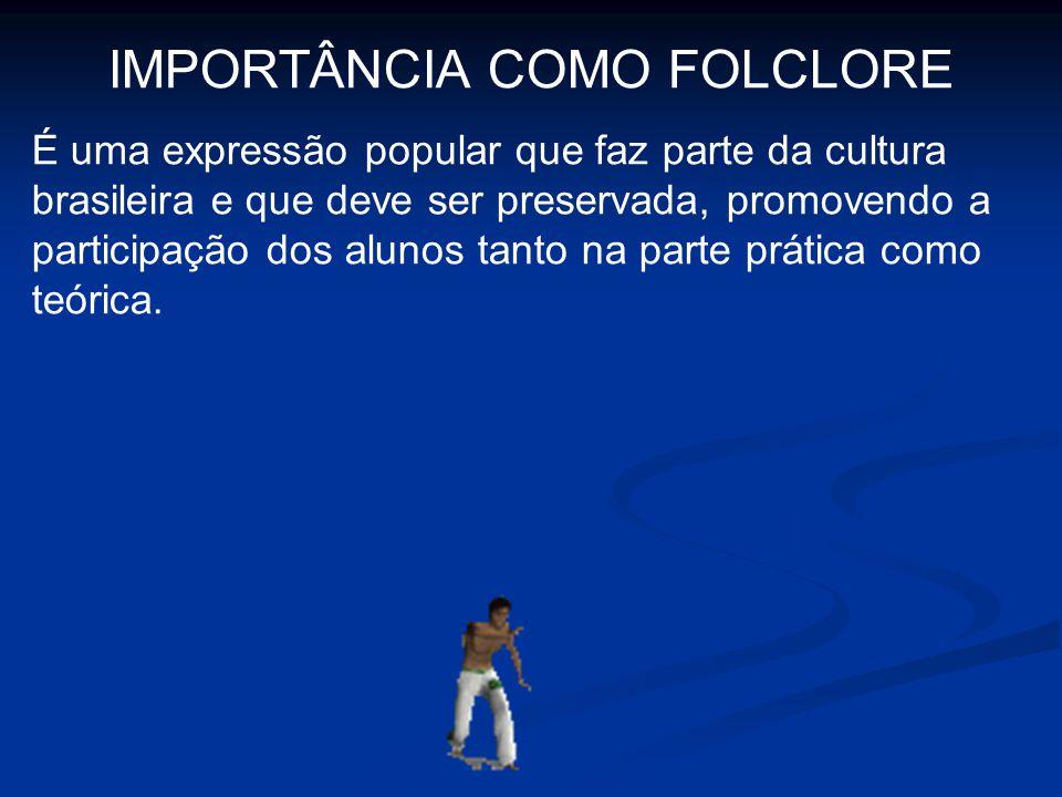 IMPORTÂNCIA COMO FOLCLORE