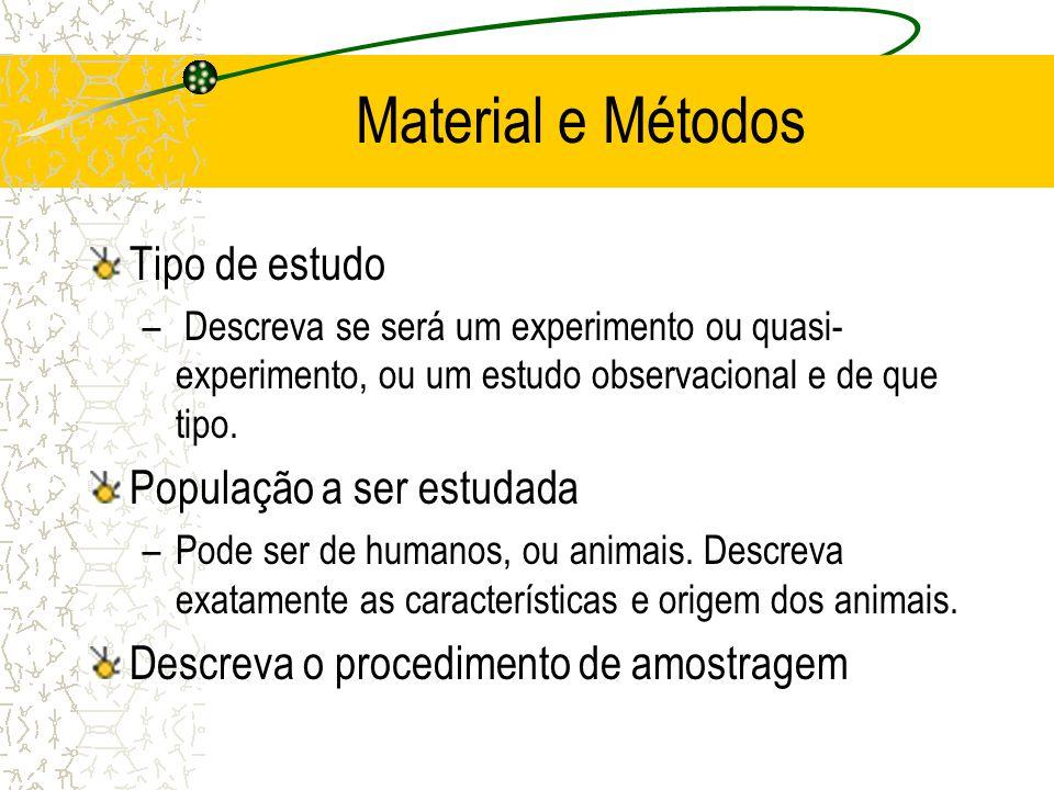 Material e Métodos Tipo de estudo População a ser estudada