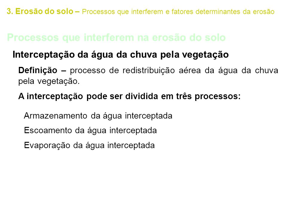 Processos que interferem na erosão do solo