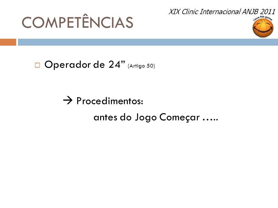 COMPETÊNCIAS Operador de 24 (Artigo 50)  Procedimentos: