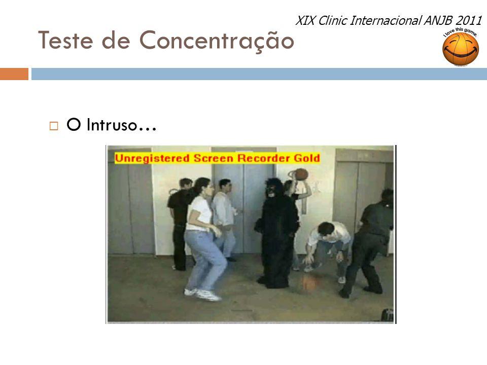Teste de Concentração XIX Clinic Internacional ANJB 2011 O Intruso…