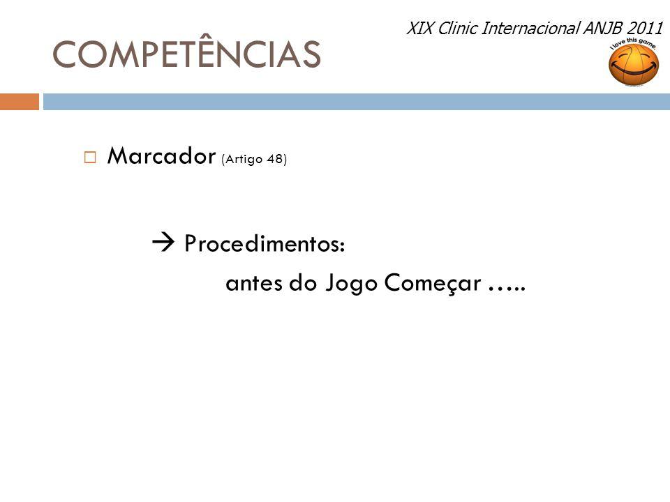 COMPETÊNCIAS Marcador (Artigo 48)  Procedimentos: