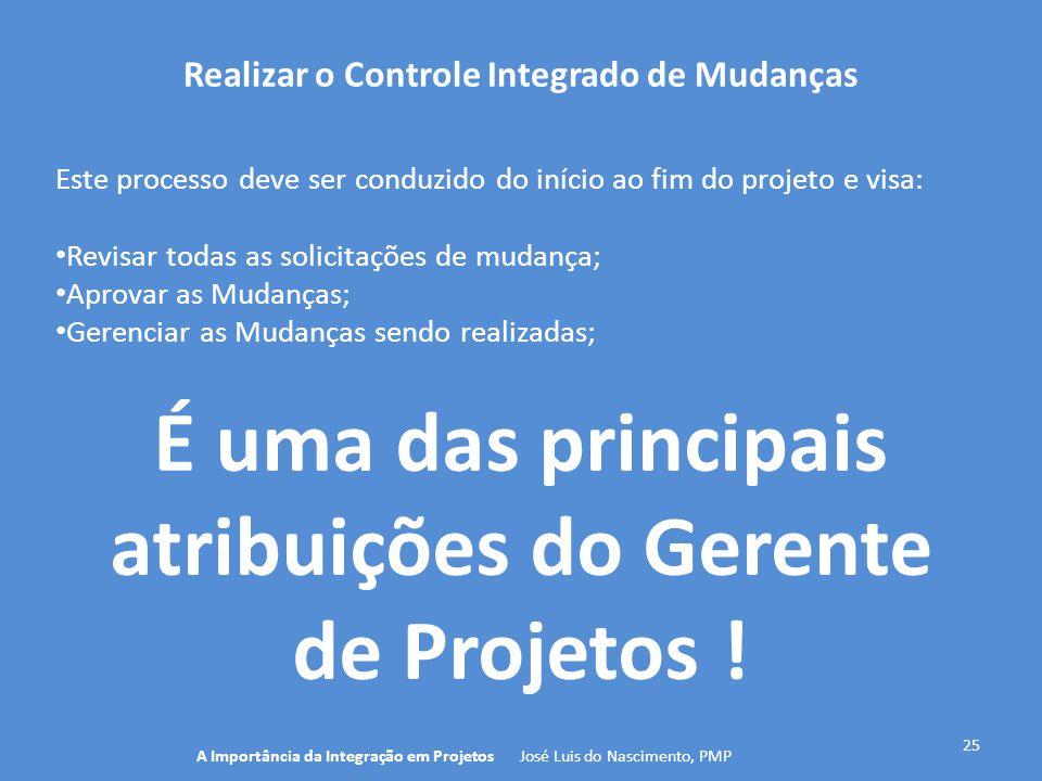 É uma das principais atribuições do Gerente de Projetos !