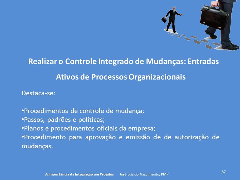 Realizar o Controle Integrado de Mudanças: Entradas