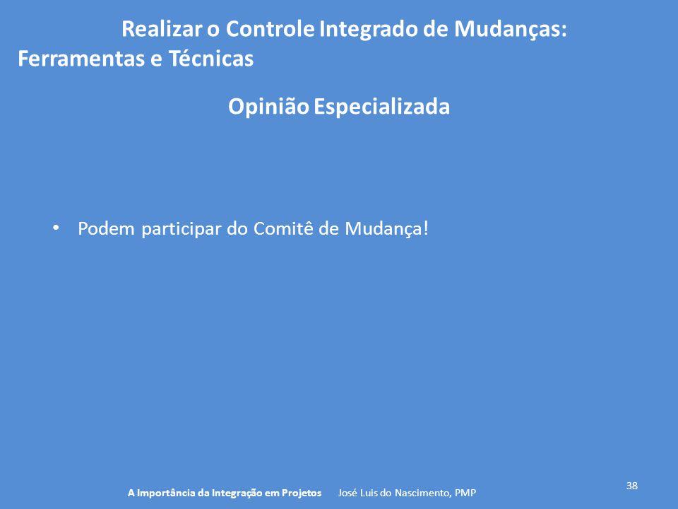Realizar o Controle Integrado de Mudanças: Opinião Especializada