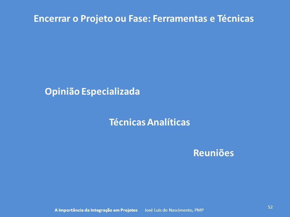 Encerrar o Projeto ou Fase: Ferramentas e Técnicas
