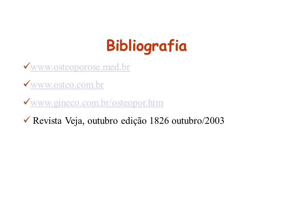 Bibliografia www.osteoporose.med.br www.osteo.com.br