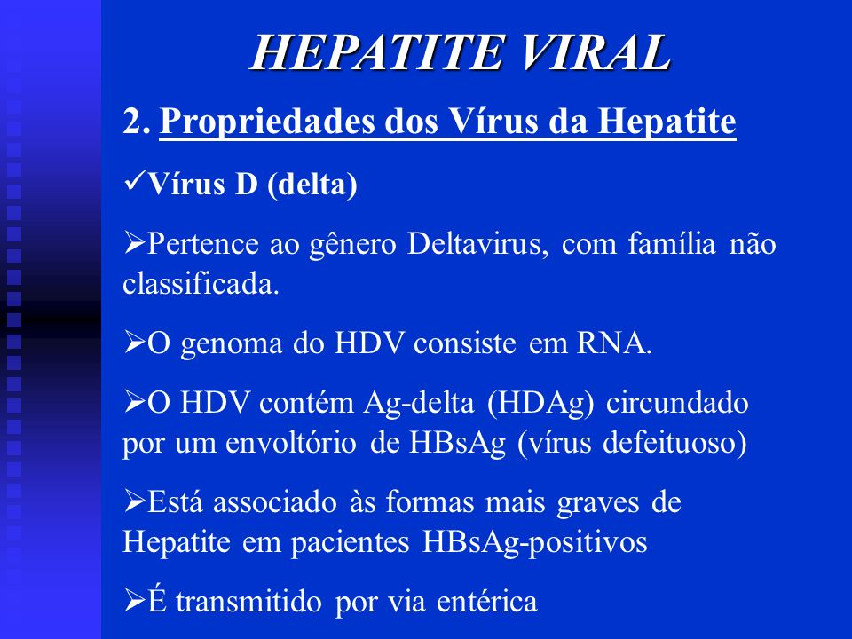 HEPATITE VIRAL 2. Propriedades dos Vírus da Hepatite Vírus D (delta)