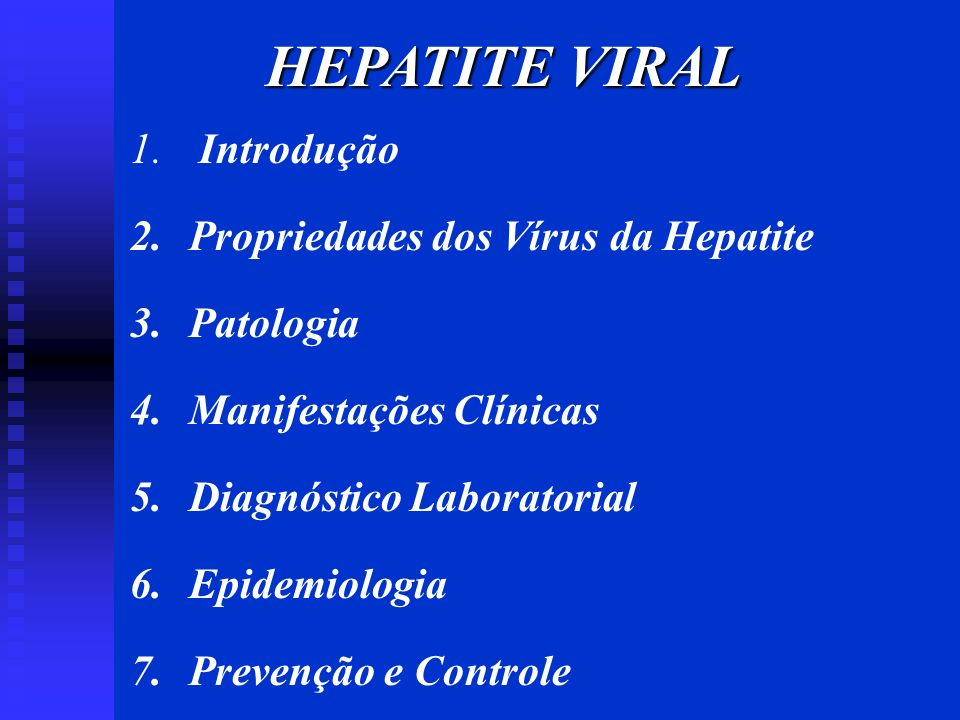 HEPATITE VIRAL Introdução Propriedades dos Vírus da Hepatite Patologia