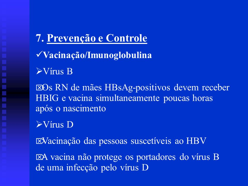 7. Prevenção e Controle Vacinação/Imunoglobulina Vírus B