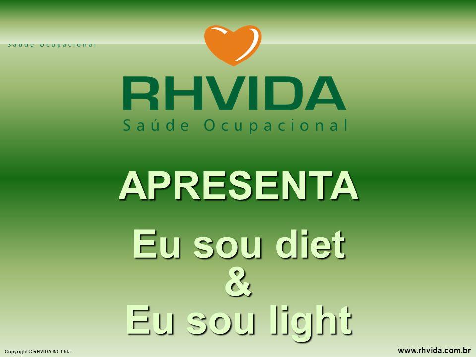 APRESENTA Eu sou diet & Eu sou light
