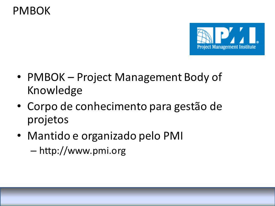 PMBOK – Project Management Body of Knowledge