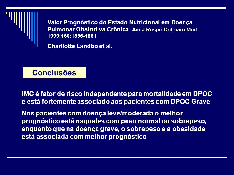 Valor Prognóstico do Estado Nutricional em Doença Pulmonar Obstrutiva Crônica. Am J Respir Crit care Med 1999;160:1856-1861