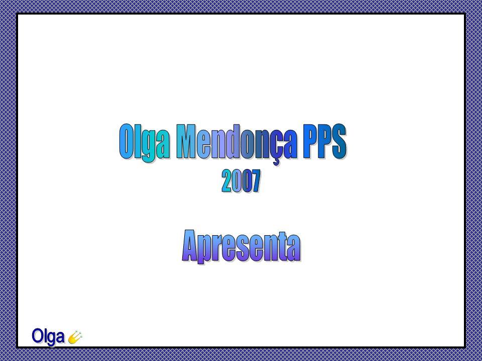 Olga Mendonça PPS 2007 Apresenta Olga