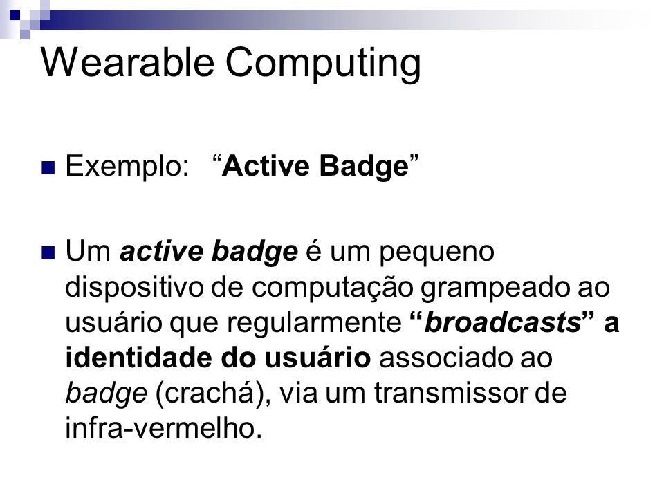 Wearable Computing Exemplo: Active Badge