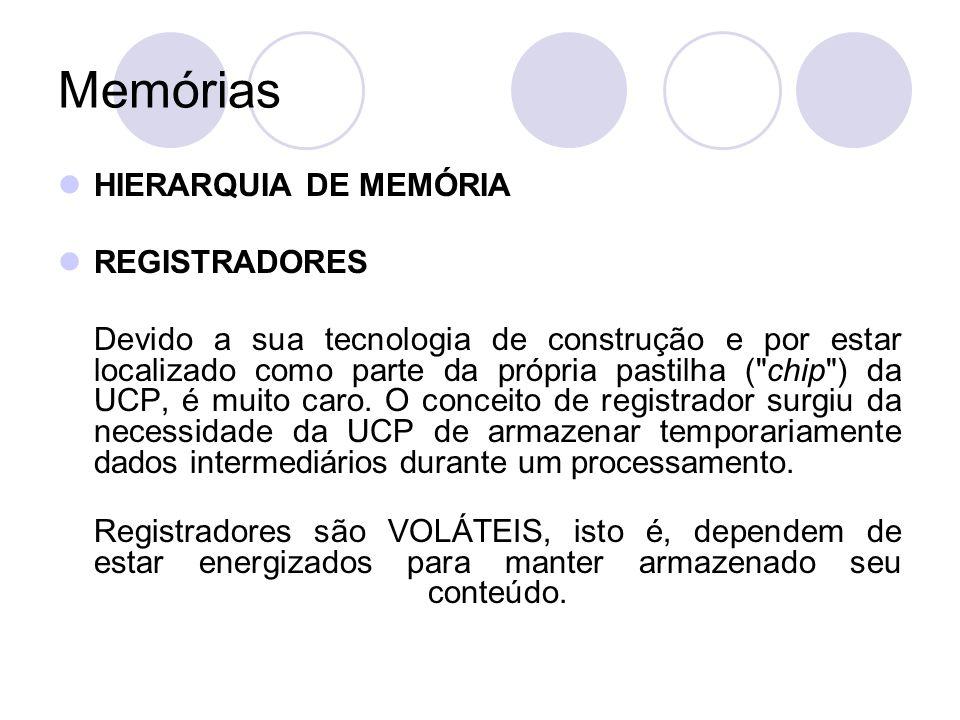 Memórias HIERARQUIA DE MEMÓRIA REGISTRADORES