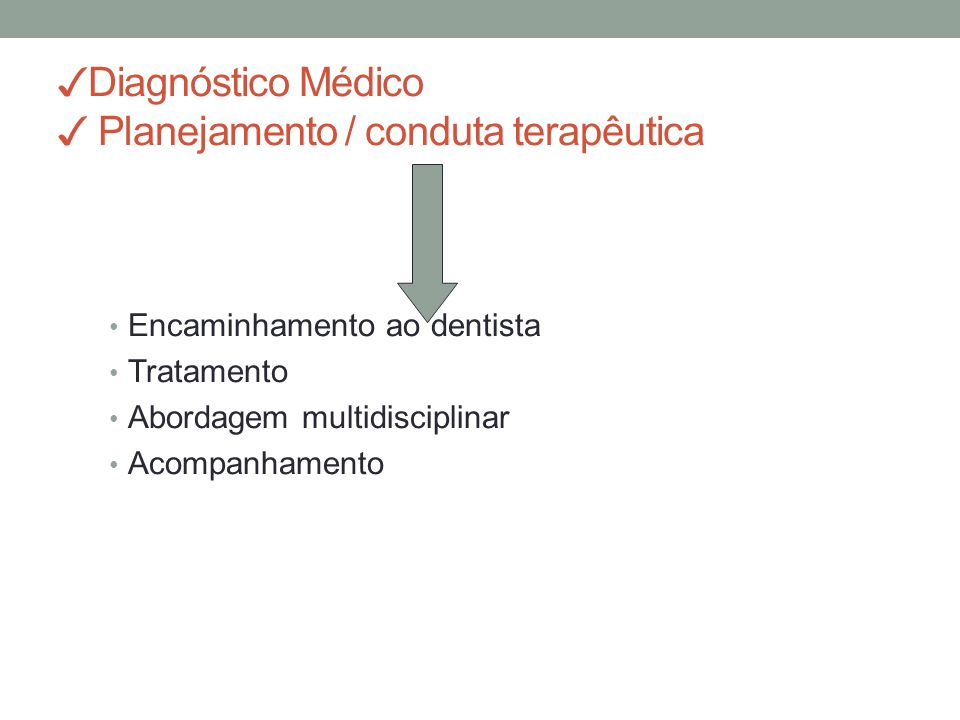 ✓Diagnóstico Médico ✓ Planejamento / conduta terapêutica