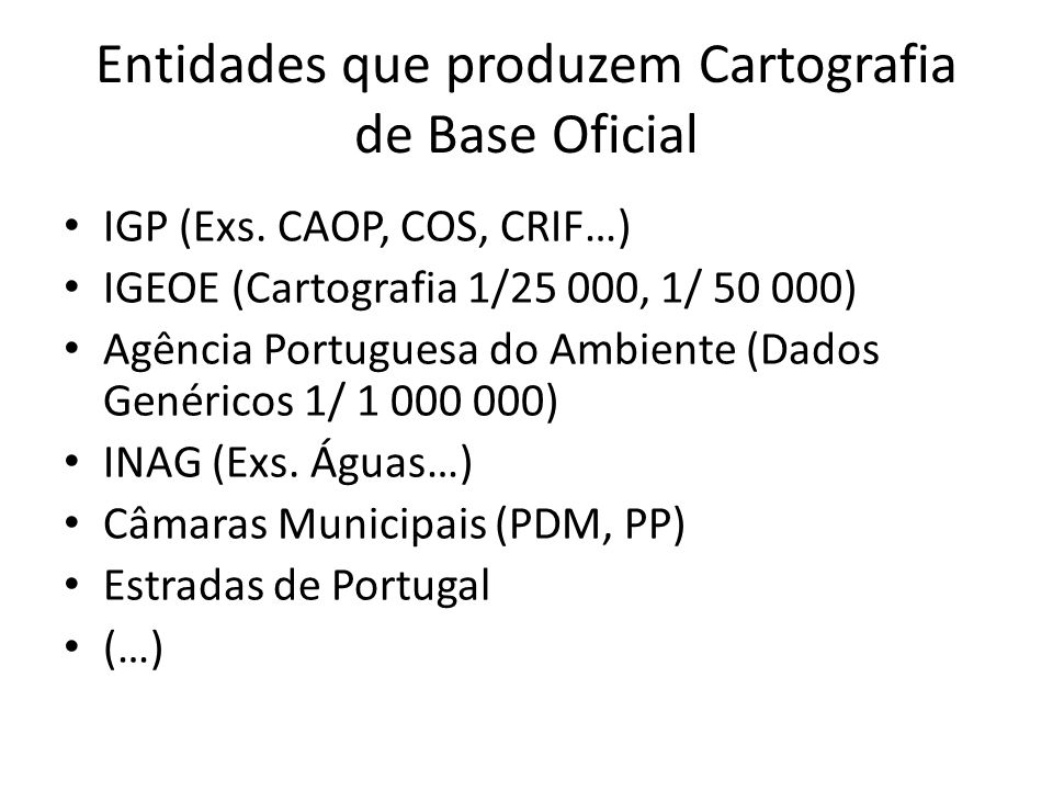 Entidades que produzem Cartografia de Base Oficial