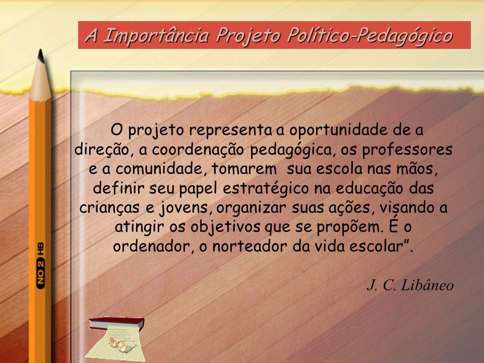 A Importância Projeto Político-Pedagógico