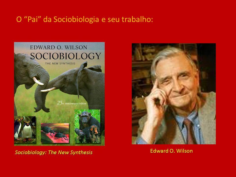 O Pai da Sociobiologia e seu trabalho:
