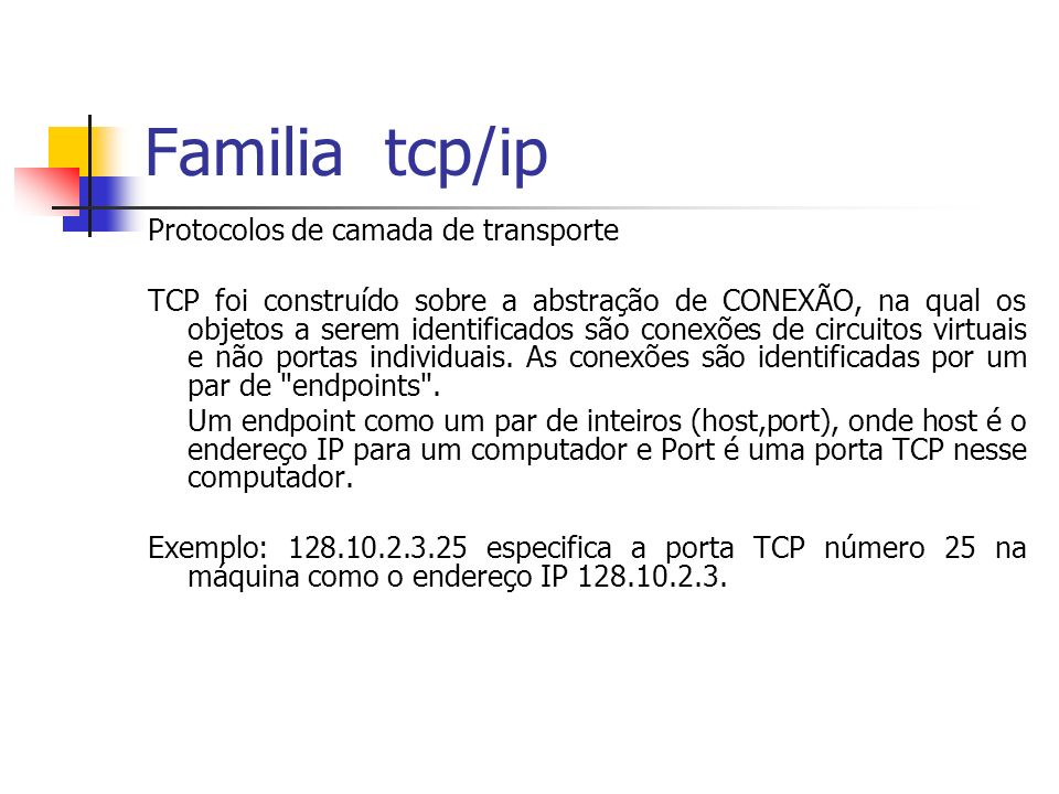 Familia tcp/ip Protocolos de camada de transporte