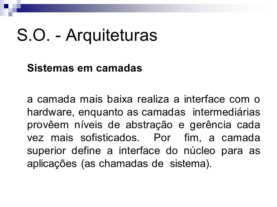 S.O. - Arquiteturas Sistemas em camadas