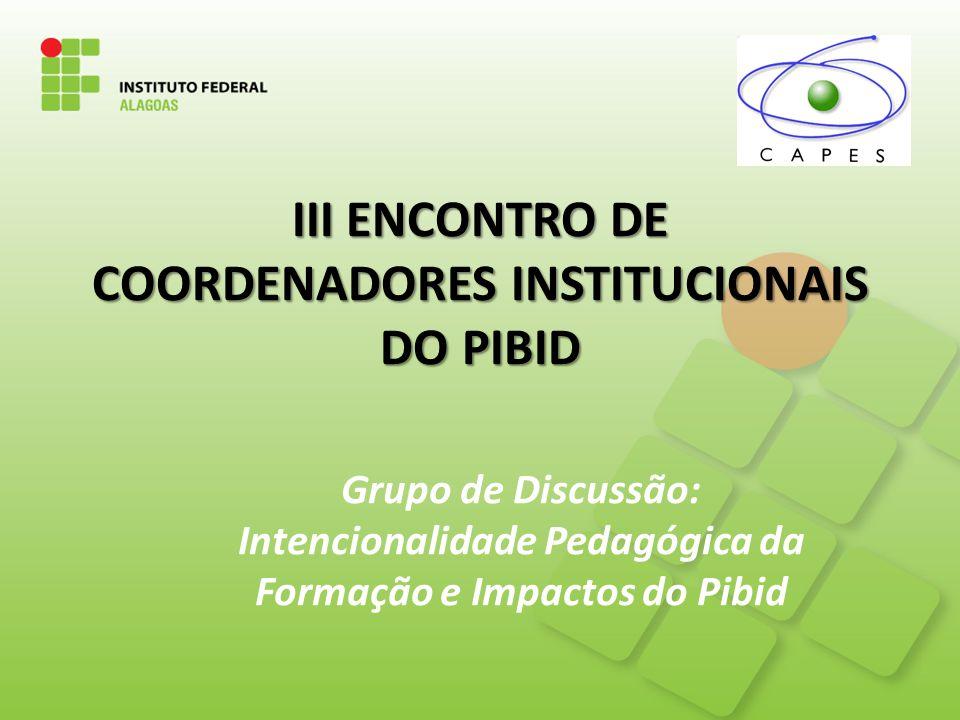 III ENCONTRO DE COORDENADORES INSTITUCIONAIS DO PIBID
