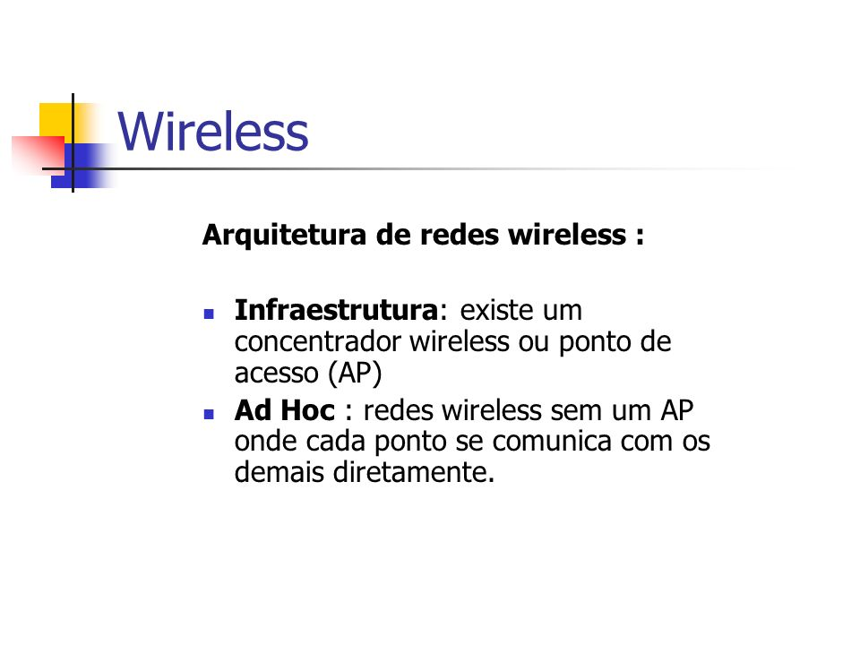 Wireless Arquitetura de redes wireless :