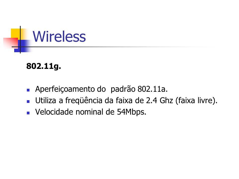 Wireless 802.11g. Aperfeiçoamento do padrão 802.11a.