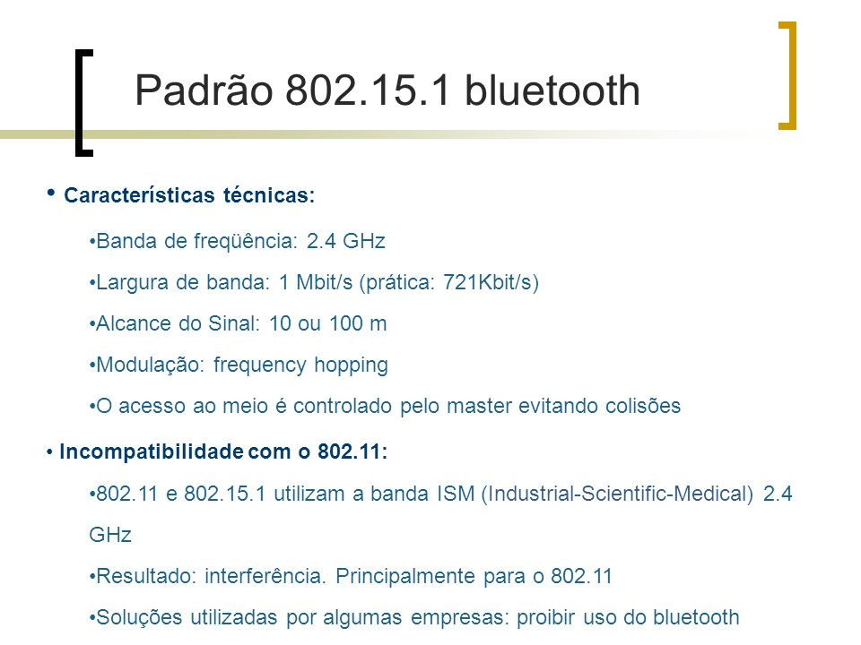 Padrão 802.15.1 bluetooth Características técnicas: