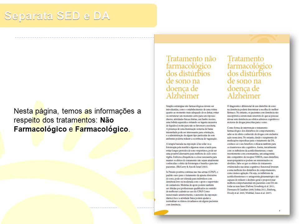 Separata SED e DA Nesta página, temos as informações a respeito dos tratamentos: Não Farmacológico e Farmacológico.
