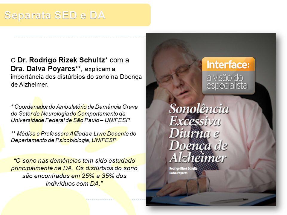 Separata SED e DA O Dr. Rodrigo Rizek Schultz* com a Dra. Dalva Poyares**, explicam a importância dos distúrbios do sono na Doença de Alzheimer.