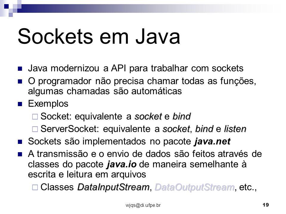 Sockets em Java Java modernizou a API para trabalhar com sockets