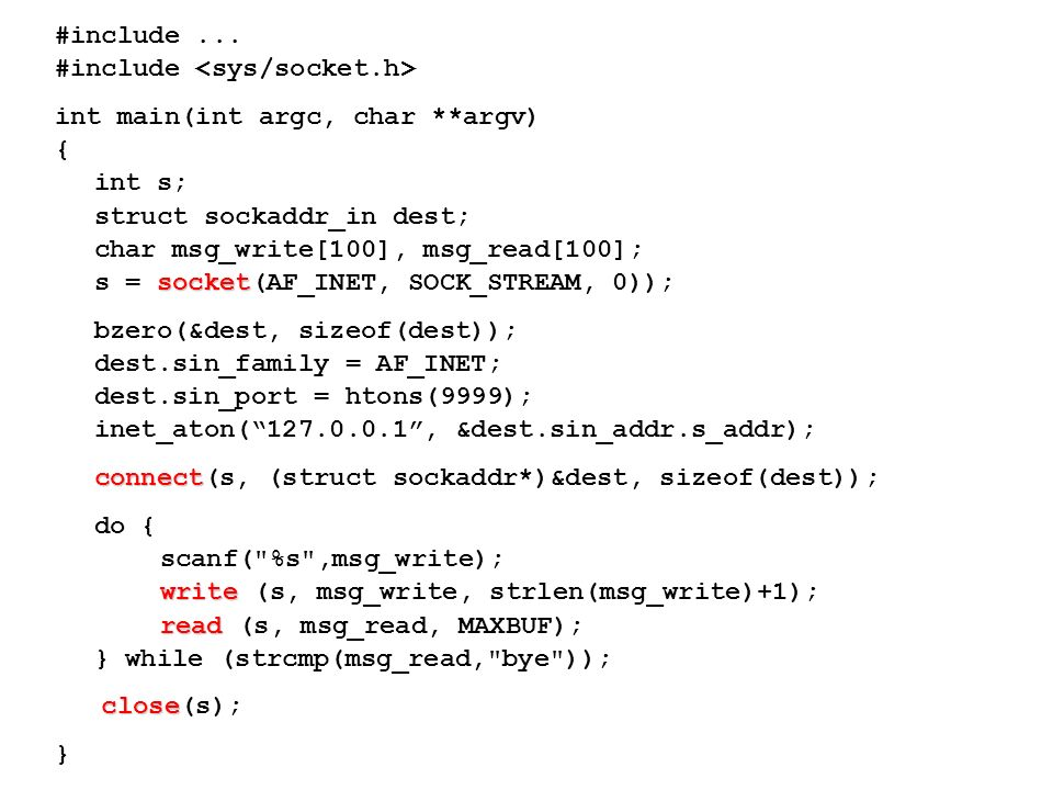 #include ... #include <sys/socket.h> int main(int argc, char **argv) { int s; struct sockaddr_in dest;