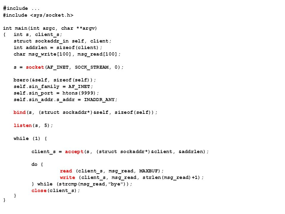#include ... #include <sys/socket.h>