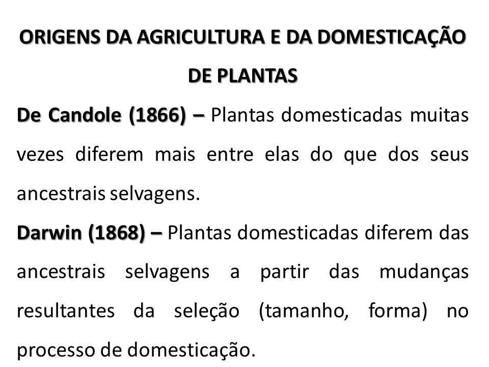 ORIGENS DA AGRICULTURA E DA DOMESTICAÇÃO DE PLANTAS