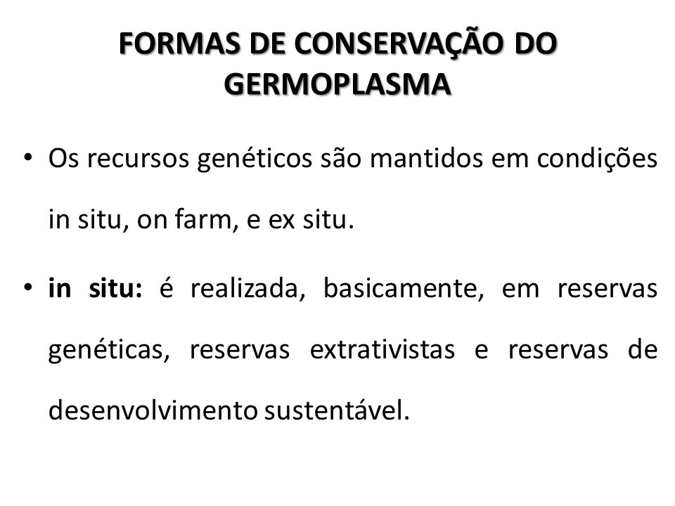 FORMAS DE CONSERVAÇÃO DO GERMOPLASMA