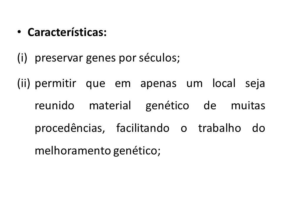 Características: preservar genes por séculos;