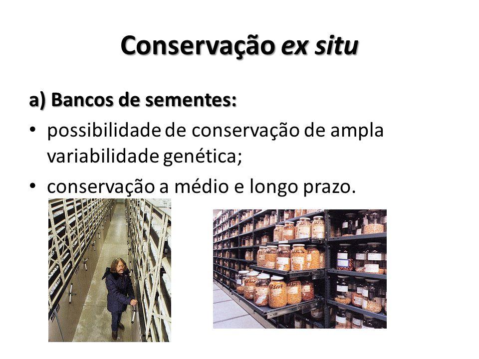 Conservação ex situ a) Bancos de sementes: