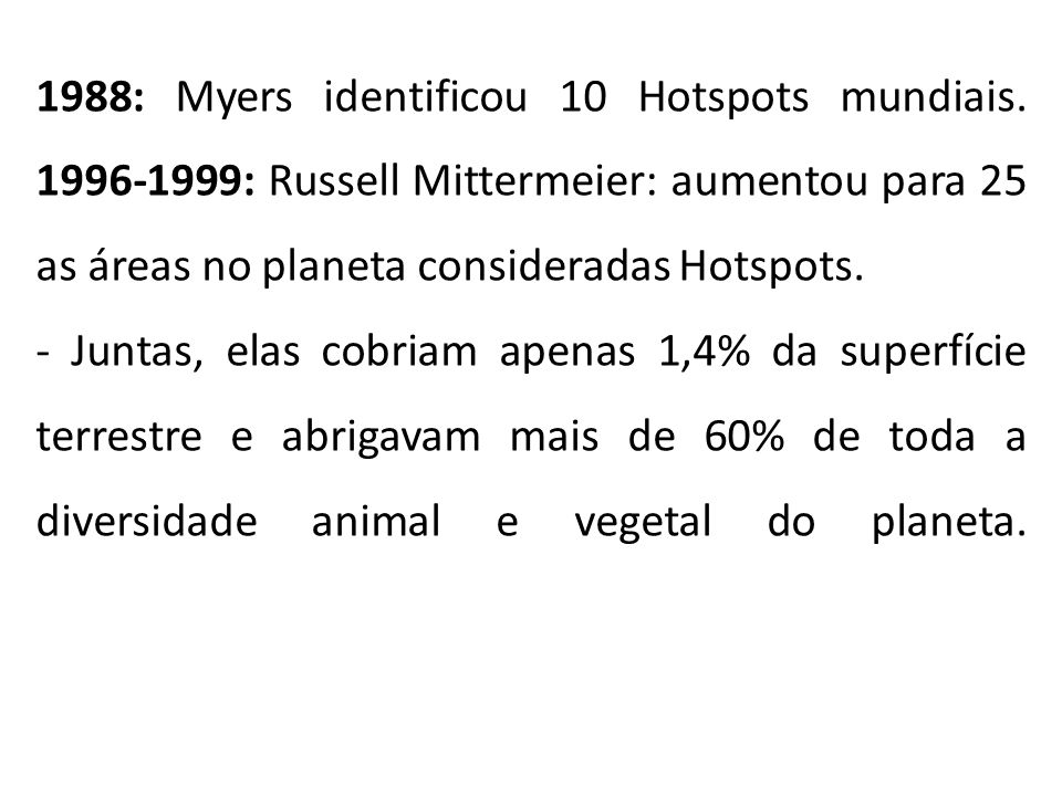 1988: Myers identificou 10 Hotspots mundiais