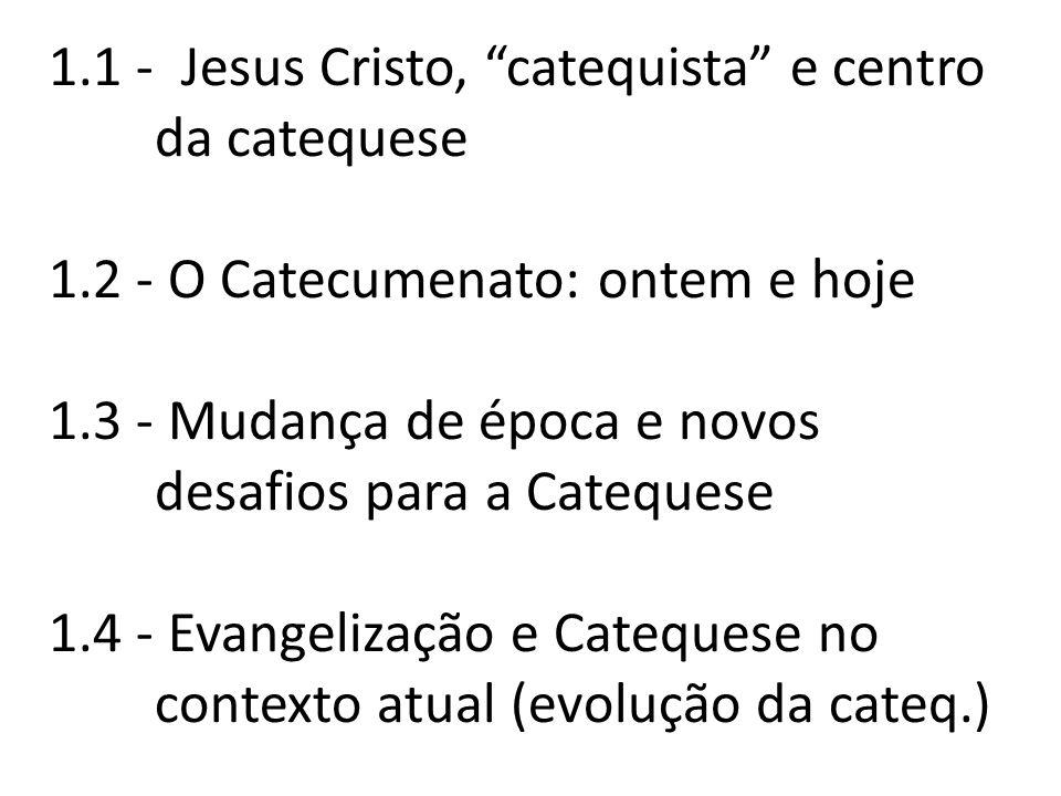 1. 1 - Jesus Cristo, catequista e centro. da catequese 1